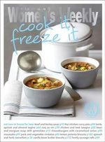 Cook it Freeze it - The Australian Women's Weekly