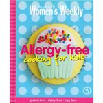AWW Allergy Free Cooking For Kids : Australian Women's Weekly - Australian Women's Weekly