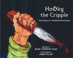 Hooky the Cripple : The Grim Tale of a Hunchback Who Triumphs - Mark