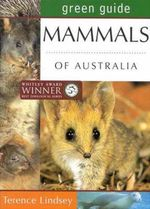 Mammals of Australia : Australian Green Guides - Terence Lindsey