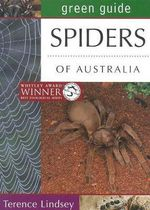 Spiders of Australia : Australian Green Guides - Terence Lindsey