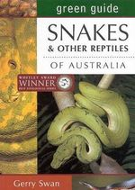 Snakes and Other Reptiles of Australia : Australian Green Guides    - Gerry Swan