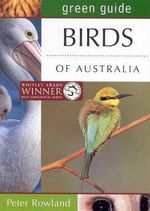 Common Birds of Australia : Australian Green Guides - Peter Rowland