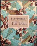 Banjo Paterson's Poems of the Bush - Banjo Paterson