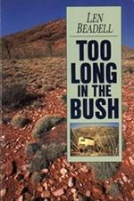 Too Long in the Bush - Len Beadell