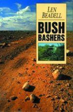 Bush Bashers - Len Beadell