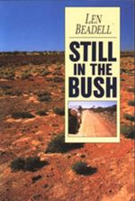 Still in the Bush - Len Beadell