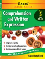 Excel Comprehension & Written Expression: Year 5 : Comprehension and Written Expression: Skillbuilder Year 5 - Alan Horsfield