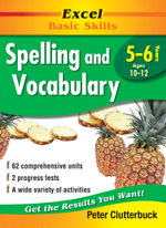English Support Books: Spelling and Vocabulary: Years 5 & 6 : Excel Basic Skills Ser. - Peter Clutterbuck