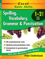 Excel Spelling, Vocabulary, Grammar & Punctuation: Year 1 & 2 : Years 1-2 - Peter Clutterbuck