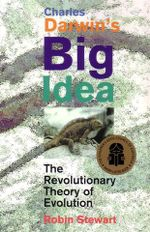 Charles Darwin's Big Idea : The Revolutionary Theory of Evolution - Robin Stewart