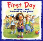 First Day - Margaret Wild