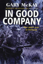 In Good Company : One Man's War in Vietnam - Gary McKay
