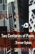 Two Centuries of Panic : A History of Corporate Collapses in Australia - Trevor Sykes