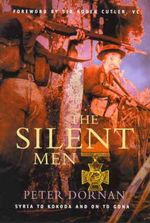 The Silent Men : Syria to Kokoda and on to Gona - Peter Dornan