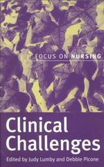 Clinical Challenges : Focus on Nursing - Judy Lumby