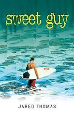 Sweet Guy - Jared Thomas