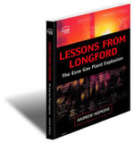 Lessons from Longford: the Esso Gas Plant Explosion : The Esso Gas Plant Explosion - Andrew Hopkins
