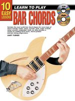 10 Easy Lessons Bar Chords Bk/CD : Bar Chords Bk/CD/DVD - Gary Turner