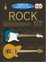 Complete Learn to Play Rock Guitar Manual : LEARN TO PLAY - Peter Gelling