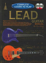 Learn to Play Lead Guitar : LEARN TO PLAY - Peter Gelling