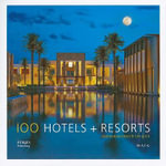 100 Hotels and Resorts : Destinations That Lift the Spirit - Janelle McCulloch