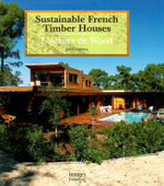 Sustainable French Timber Houses : L'affaire de Wood - Joel Cariou