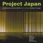 Project Japan : Architecture and Art Media : Edo to Now - Graham Cooper