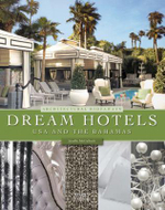 Dream Hotels : USA and the Bahamas : Architectural Hideaways - Janelle McCulloch
