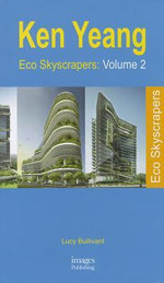 Eco Skyscrapers 2 : Volume 2 - Lucy Bullivant