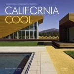 California Cool : Residential Modernism Reborn - Russell Abraham