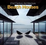 21st Century Architecture : Beach Houses : 21st Century Architecture - Stephen Crafti