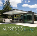Alfresco Living : 21st Century Architecture