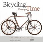Bicycling Through Time : The Farren Collection - Paul Farren