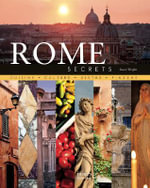 Rome Secrets : Cuisine Culture Vistas Piazzas - Susan Wright