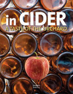 In Cider : A Taste of the Orchard