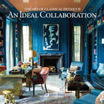 An Ideal Collaboration : The Art of Classical Details - Philip James Dodd