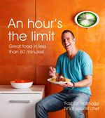 An Hour's The Limit : Great Food in Less Than 60 Minutes! - Ed Halmagyi