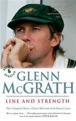 Glenn McGrath - Line and Strength : The Complete Story - Glenn McGrath