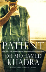 The Patient : One Man's Journey Through the Australian Health-care System - Dr. Mohamed Khadra