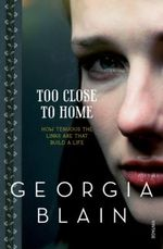 Too Close To Home - Georgia Blain