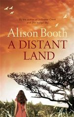 A Distant Land - Alison Booth