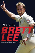 Brett Lee - My Life : my life - Brett Lee