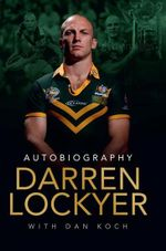 Darren Lockyer - Autobiography - Darren Lockyer