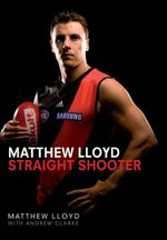 Straight Shooter - Matthew Lloyd