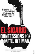 El Sicario : Confessions of a Cartel Hit Man - Molly Molloy