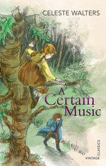 A Certain Music - Celeste Walters