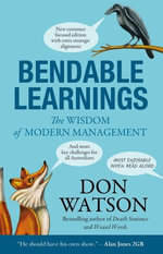 Bendable Learnings : The Wisdom Of Modern Management - Don Watson