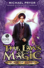 Laws Of Magic 1 : Blaze Of Glory - Michael Pryor