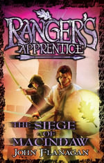 Ranger's Apprentice 6 : The Siege Of Macindaw - John Flanagan